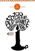 100 storie per quando è troppo tardi - Edizione ragazzi