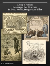 Aesop's Fables:    Resources For Teachers                                           In Text, Audio, Images And Film