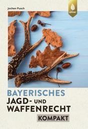 Download Bayerisches Jagd- und Waffenrecht kompakt