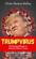 Trumpvirus 3: The Greatest Disaster in American History: Trump