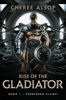 Cheree Alsop - Rise of the Gladiator Book 1- Forbidden Planet  artwork