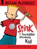 Stink the Incredible Shrinking Kid (Book #1)