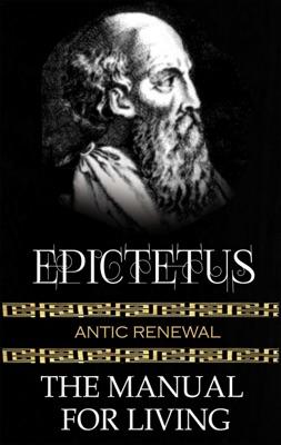Epictetus - The Manual For Living