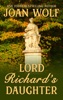 Lord Richard's Daughter