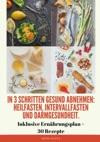 In 3 Schritten Gesund Abnehmen Heilfasten Intervallfasten Darmgesundheit
