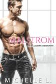 Malstrom: Eine Milliardär-Liebesroman