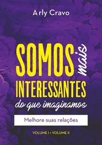 Somos Mais Interessantes Do Que Imaginamos (vol I + Vol Ii) Book Cover