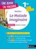 Analyse Et étude De L'oeuvre - Le Malade Imaginaire De Molière - Réussir Son BAC Français 1re 2021 - Parcours Associé Spectacle Et Comédie - Une Oeuvre, Un Parcours - EPUB 2021
