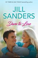 Jill Sanders - Dare to Love artwork