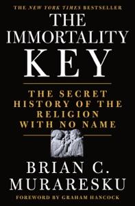 The Immortality Key von Brian C. Muraresku Buch-Cover