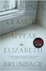 Elizabeth Brundage - All Things Cease to Appear artwork