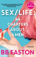 Download and Read Online SEX/LIFE: 44 Chapters About 4 Men