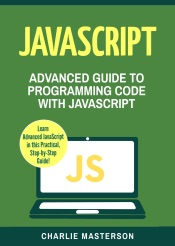 Download JavaScript: Advanced Guide to Programming Code with Javascript
