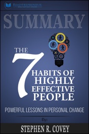 Summary Of The 7 Habits Of Highly Effective People Powerful Lessons In Personal Change By Stephen R Corey
