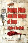 Pontius Pilates Gospel Of Jesus