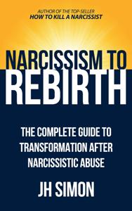 Narcissism To Rebirth