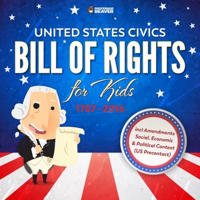 United States Civics - Bill Of Rights for Kids  1787 - 2016 incl Amendments  4th Grade Social Studies
