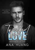 Download and Read Online Twisted Love: A Brother's Best Friend Romance
