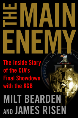 The Main Enemy - Milton Bearden & James Risen book