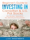 Beginners Guide To Investing In Canadian  US Pot Stocks