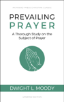 Prevailing Prayer (Updated, Annotated)