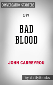 Bad Blood: Secrets and Lies in a Silicon Valley Startup by John Carreyrou: Conversation Starters
