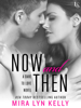 Now and Then - Mira Lyn Kelly