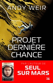Projet Dernière Chance - Andy Weir by  Andy Weir PDF Download