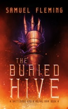 The Buried Hive: A Battleaxe And A Metal Arm 4