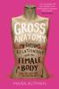 Mara Altman - Gross Anatomy artwork