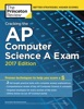 Cracking the AP Computer Science A Exam, 2017 Edition