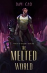 The Melted World