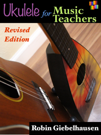 Ukulele for Music Teachers (Revised Edition)
