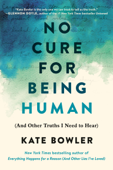 Download and Read Online No Cure for Being Human