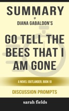 Go Tell the Bees That I Am Gone: A Novel (Outlander, Book 9) by Diana Gabaldon (Discussion Prompts)