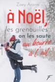 Download and Read Online À Noël, les grenouilles on les saute au beurre à l'ail