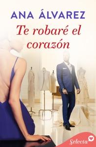 Te robaré el corazón (Ladrón de guante blanco 1) Book Cover