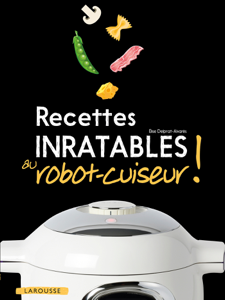Recettes inratables au robot-cuiseur ! Couverture de livre