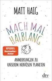 Mach mal halblang. Anmerkungen zu unserem nervösen Planeten - Matt Haig & Sophie Zeitz by  Matt Haig & Sophie Zeitz PDF Download