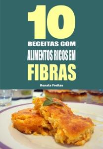 10 Receitas com alimentos ricos em fibras Book Cover