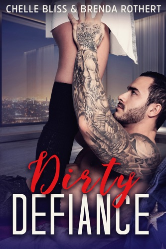 Chelle Bliss & Brenda Rothert - Dirty Defiance