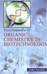 Encyclopaedia Of Organic Chemistry In Biotechnology