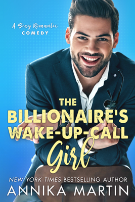 Annika Martin - The Billionaire's Wake-up-call Girl book