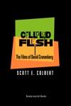 Celluloid Flesh The Films Of David Cronenberg