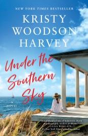 Under the Southern Sky - Kristy Woodson Harvey by  Kristy Woodson Harvey PDF Download