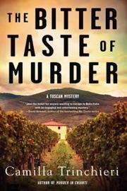 The Bitter Taste of Murder - Camilla Trinchieri by  Camilla Trinchieri PDF Download