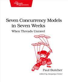 Seven Concurrency Models in Seven Weeks