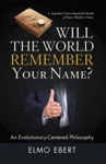 Will The World Remember Your Name