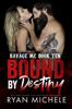 Ryan Michele - Bound by Destiny (Ravage MC #10) (Bound #5) artwork
