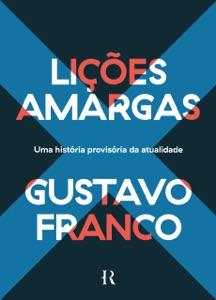 Lições Amargas: Uma História Provisória da Atualidade Book Cover
